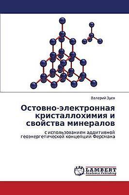 Ostovnoelektronnaya kristallokhimiya i svoystva mineralov by Zuev Valeriy