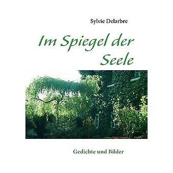 Im Spiegel der Seele by Delarbre & Sylvie