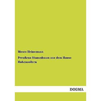 Preuens Stammbaum aus dem Hause Hohenzollern by Heinemann & Moses