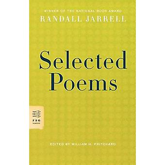 Selected Poems by Randall Jarrell - Henry Clay Folger Professor of En