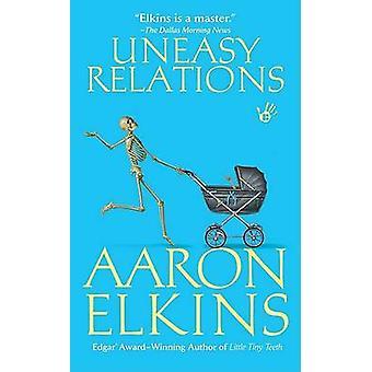Uneasy Relations by Aaron Elkins - 9780425229088 Book