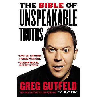 The Bible of Unspeakable Truths by Greg Gutfeld - Penn Jillette - 978