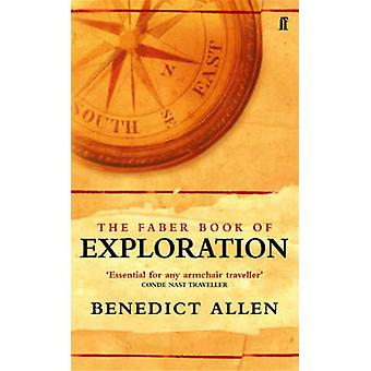 The Faber Book of Exploration by Benedict Allen - 9780571206124 Book