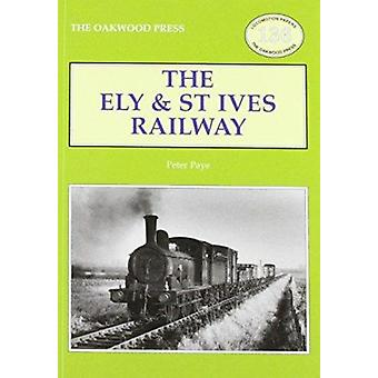 Ely & St Ives Railway (2nd edition) by Peter Paye - 9780853617327 Book