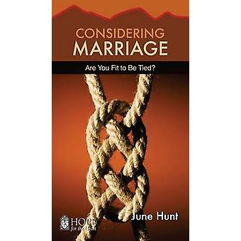 Considering Marriage [June Hunt Hope for the Heart] Are You Fit to Be