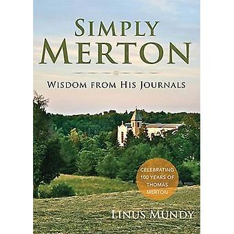 Simply Merton - Wisdom from His Journals by L. Mundy - 9781616367633 B