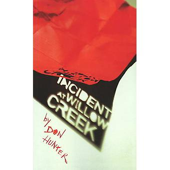 Incident at Willow Creek by Don Hunter - 9781897126417 Book