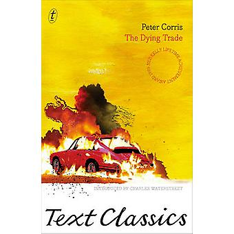 The Dying Trade by Peter Corris - Charles Waterstreet - 9781921922176