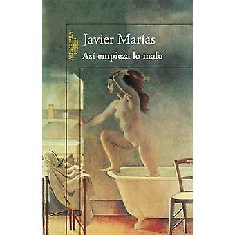 Asi Empieza Lo Malo by Javier Marias - 9786071134462 Book