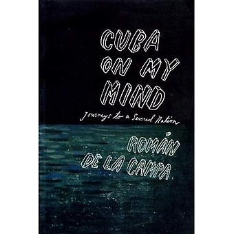 Cuba on My Mind: Journeys to a Severed Nation