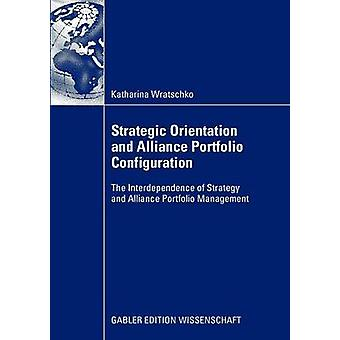 Strategic Orientation and Alliance Portfolio Configuration  The Interdependence of Strategy and Alliance Portfolio Management by Speckbacher & Prof. Dr. Gerhard