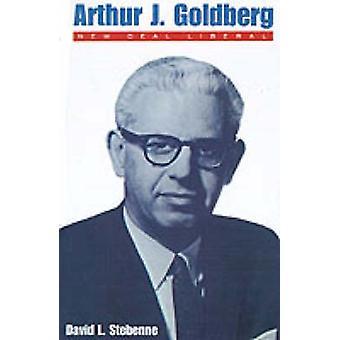 Arthur J. Goldberg by David L. Stebenne