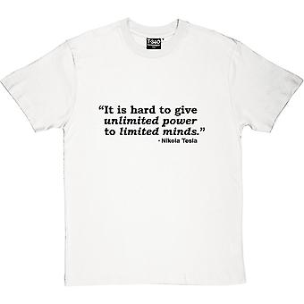 It's Hard To Give Unlimited Power To Limited Minds Men's T-Shirt