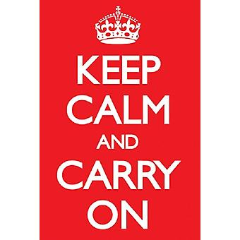 Keep Calm and Carry On Poster Poster Print