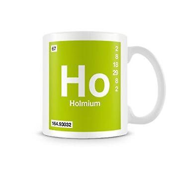 Scientific Printed Mug Featuring Element Symbol 067 Ho - Holmium