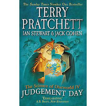 The Science of Discworld IV - Judgement Day by Terry Pratchett - Ian S