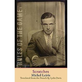 Scratches - The Rules of the Game - Volume 1 by Michel Leiris - Lydia D