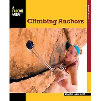 Climbing Anchors (3rd Revised edition) by John Long - Bob Gaines - 97