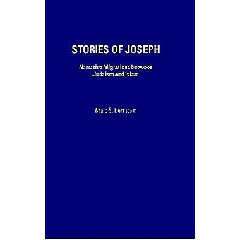 Stories of Joseph - Narrative Migrations Between Judaism and Islam by