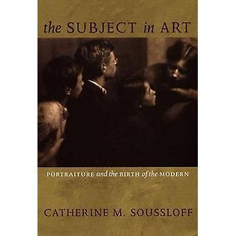 Emne i kunst - portrætter og fødslen af moderne af Cather