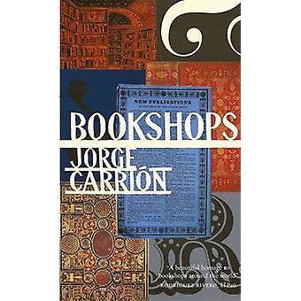 Bookshops by Jorge Carrion - Peter Bush - 9780857054449 Book