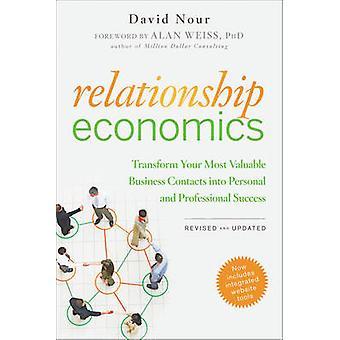 Relationship Economics - Transform Your Most Valuable Business Contact