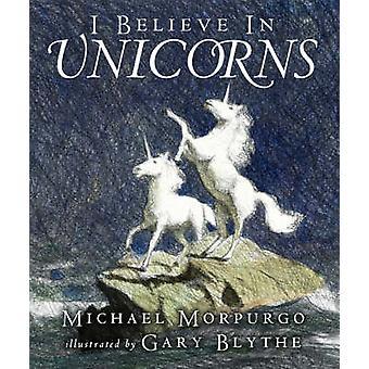 マイケル ・ モーパーゴ ・ ゲイリー ブライス - 97814063020 でユニコーンを信じなければ