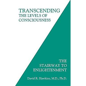 Transcending the Levels of Consciousness - The Stairway to Enlightenme