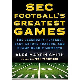 SEC fotball største spill - de legendariske spillerne - siste Pr