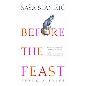 Before the Feast by Sasa Stanisic - Anthea Bell - 9781782271291 Book
