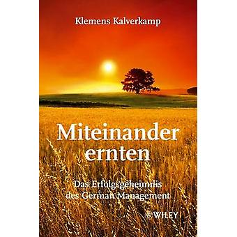Miteinander Ernten - Das Erfolgsgeheimnis Des gestione tedesca dalla ricorrente
