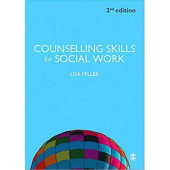 Rådgivning ferdigheter for sosialt arbeid (2 revidert utgave) av Lisa Mill