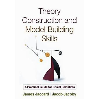 Theory Construction and Model-building Skills - A Practical Guide for