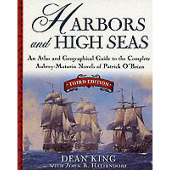 Harbors and High Seas - Map Book and Geographical Guide to the Aubrey/