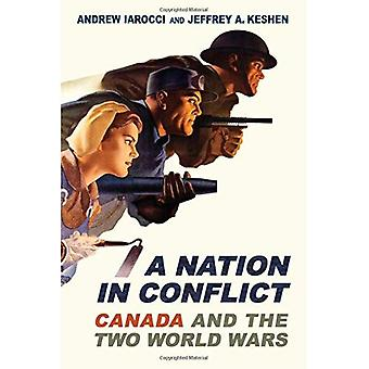A Nation in Conflict: Canada and the Two World Wars (Themes in Canadian History)