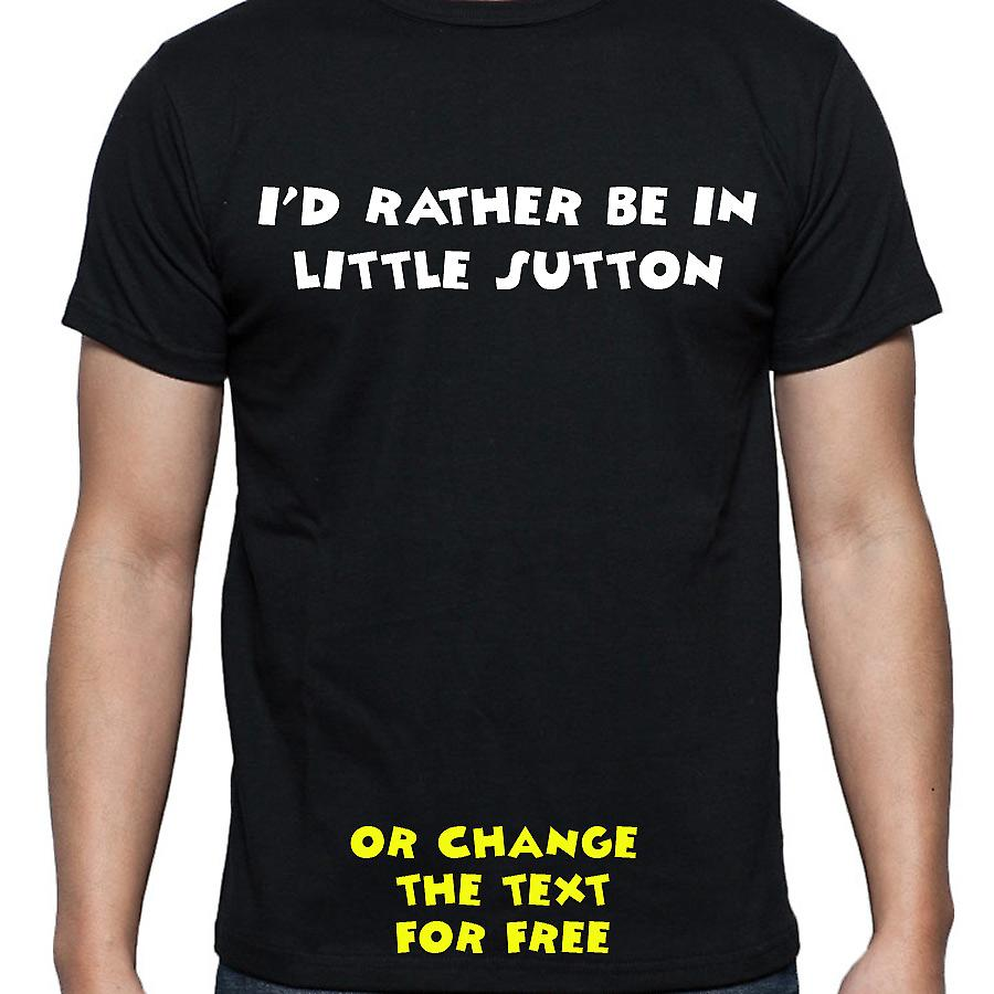 I'd Rather Be In Little sutton Black Hand Printed T shirt