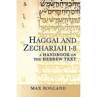 Haggai och Sakarja 1-8: en handbok om den hebreiska texten (Baylor handbok på hebreiska Bibeln)