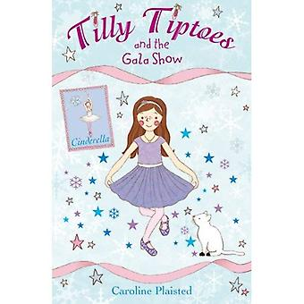 Tilly Tiptoes and the Gala Show
