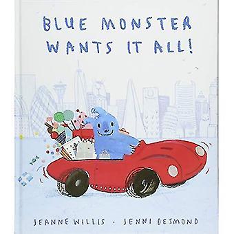 Blue Monster Wants It All! (Hardback)