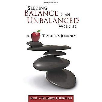 Söker balans i en obalanserad värld: en lärares resa