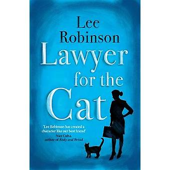 Lawyer for the Cat - One Woman's Charming and Heart-Warming Search for
