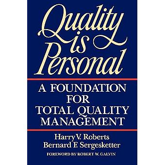 Quality Is Personal A Foundation for Total Quality Management by Roberts & Harry