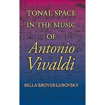 Tonal Space in the Music of Antonio Vivaldi by BroverLubovsky & Bella