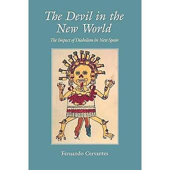 O diabo no novo mundo o impacto do Diabolism na Nova Espanha por Cervantes & Fernando