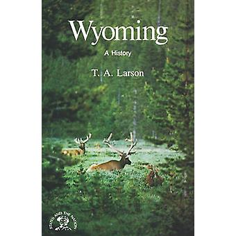 Wyoming A Bicentennial History by Larson & T. A.