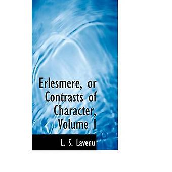 Erlesmere or Contrasts of Character Volume I by Lavenu & L. S.