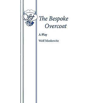 The Bespoke Overcoat by Mankowitz & Wolf