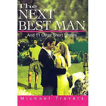 The Next Best Man And 11 Other Short Stories by Travers & Michael