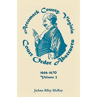 Ordem judicial de Virgínia do Condado de Accomack abstrai Volume 2 16661670 por McKey & JoAnn Riley