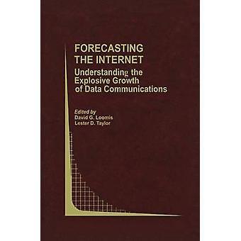 Ennustaminen Internet ymmärtäminen räjähdysmäinen kasvu Data viestinnän Loomis & David G.